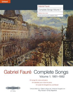 Complete Songs Vol. 1 1862-1882 - Gabriel Faure - Classical Vocal Medium/Low Voice Edition Peters Vocal Score