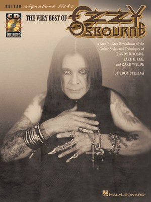 The Very Best of Ozzy Osbourne - A Step-by-Step Breakdown of the Styles and Techniques of Randy Rhoads, - Guitar Troy Stetina Hal Leonard Guitar TAB /CD