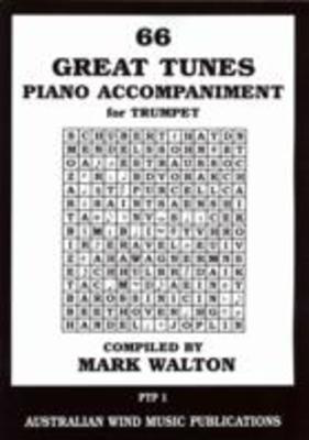 66 Great Tunes - Piano Accompaniment for Trumpet - Trumpet Mark Walton Australian Wind Music Publications Piano Accompaniment