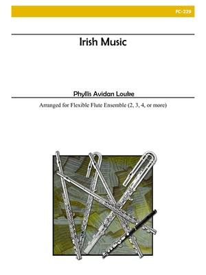 Irish Music - Phyllis Avidan Louke - Flute Alry Publications Flute Ensemble Score/Parts