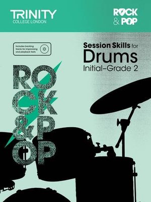 Rock & Pop Session Skills for Drums Initial-Grade 2 - Drums Trinity College London /CD