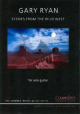 Scenes from the Wild West - Gary Ryan - Classical Guitar|Guitar Camden Music Guitar Solo