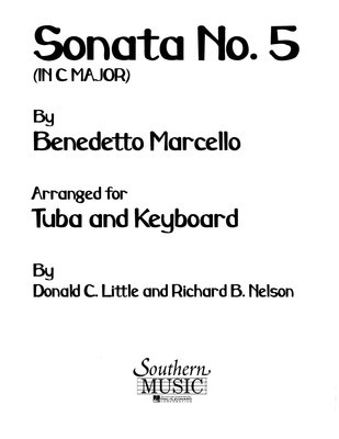 Sonata No. 5 in C Major - arranged for Tuba and Keyboard - Benedetto Marcello - Tuba Donald Little|Richard Nelson Southern Music Co.