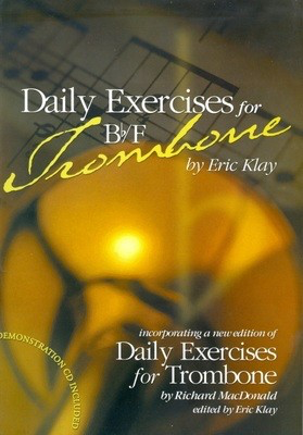 Daily Exercises for Bb/F Trombone - Demonstration CD Included - Eric Klay|Richard MacDonald - Trombone Australian Brass Works /CD