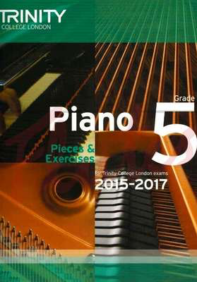 Piano Pieces & Exercises - Grade 5 - for Trinity College London exams 2015-2017 - Piano Trinity College London