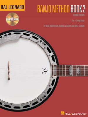 Hal Leonard Banjo Method - Book 2, 2nd Edition - For 5-String Banjo - Banjo Mac Robertson|Robbie Clement|Will Schmid Hal Leonard Banjo TAB /CD