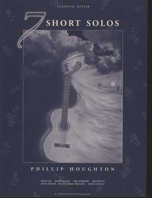 7 Short Solos for Classical Guitar - Phillip Houghton - Classical Guitar Moonstone Music Guitar Solo