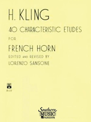 40 Characteristic Etudes for French Horn - Horn Methods/Studies - Henri Adrien Louis Kling - French Horn Lorenzo Sansone Southern Music Co. French Horn Solo