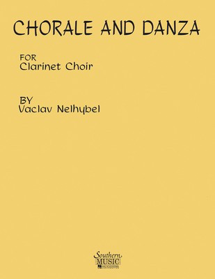 Chorale and Danza - Clarinet Choir - Vaclav Nelhybel - Clarinet Southern Music Co. Clarinet Ensemble Score/Parts