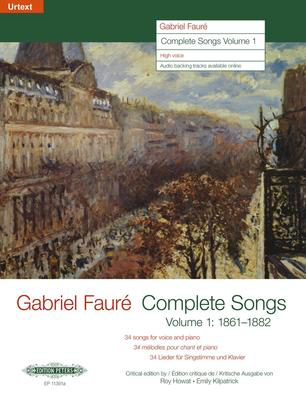 Complete Songs Vol. 1 1862-1882 - Gabriel Faure - Classical Vocal High Voice Edition Peters Vocal Score
