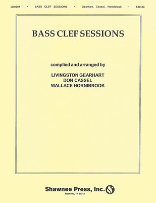Bass Clef Sessions (Compatible B C Instruments) - Bass Clef Instrument - Bass Clef Instrument Don Cassel|Livingston Gearhart|Wallace Hornibrook Hal Leonard Softcover