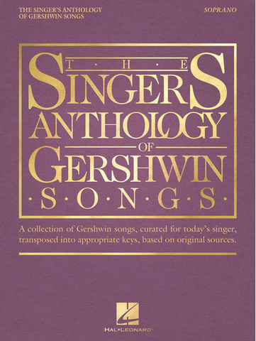 The Singers Anthology of Gershwin Songs - Soprano - Hal Leonard