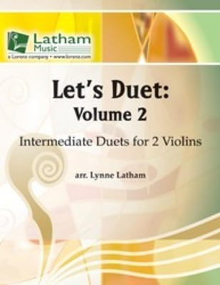 Let's Duet: Volume 2 - Violin Book - Beginning Duets for Strings - Violin Lynne Latham Latham Music