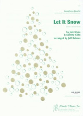 Let It Snow - 2 Altos, Tenor and Baritone Saxes - Styne, Cahn / Holmes - Saxophone Kendor Music Saxophone Quartet Score/Parts