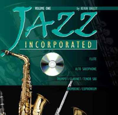Jazz Incorporated Volume 1 Backing CD ONLY - Kerin Bailey - Alto Saxophone|Clarinet|Euphonium|Flute|Trombone|Trumpet|Tenor Saxophone Kerin Bailey Music CD