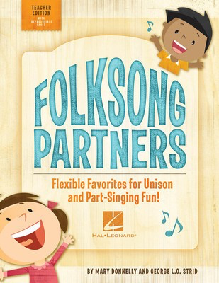 Folksong Partners - Flexible Favorites for Unison and Part-Singing Fun! - George L.O. Strid|Mary Donnelly - Vocal Hal Leonard Teacher Edition