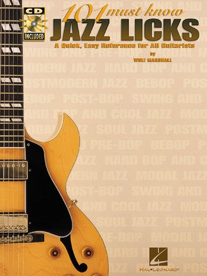 101 Must-Know Jazz Licks - A Quick, Easy Reference for All Guitarists - Guitar Wolf Marshall Hal Leonard Guitar TAB /CD