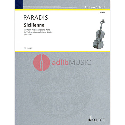 Sicilienne - Violin (Cello) and Piano - Maria Theresia von Paradis - Cello|Violin Samuel Dushkin Schott Music