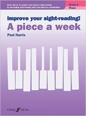 Improve Your Sight-Reading! A Piece A Week - Grade 1 Piano - Paul Harris - Piano Faber Music