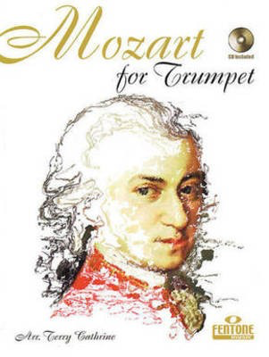 Mozart for Trumpet - Wolfgang Amadeus Mozart - Trumpet Terry Cathrine Fentone Music Trumpet Solo /CD