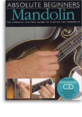 Absolute Beginners: Mandolin - The Complete Picture Guide to Playing the Mandolin - Mandolin Todd Collins Amsco Publications /CD