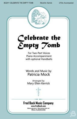 Celebrate the Empty Tomb - Patricia Mock - 2-Part Mary Ellen Kerrick Fred Bock Music Company Octavo