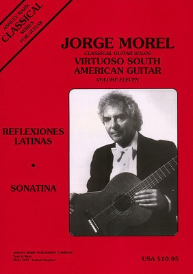 Classical Guitar Solos: Virtuoso South American - Volume 11 - Jorge Morel - Guitar Ashley Mark Publishing Company Guitar Solo