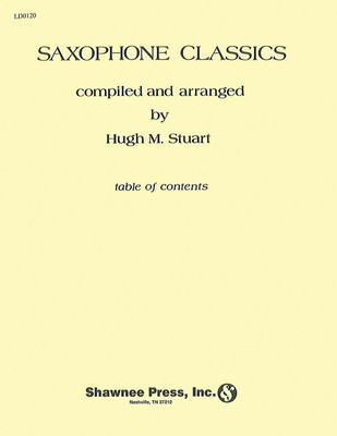 Saxophone Classics - for Saxophone Quartet - Saxophone Hugh M. Stuart Shawnee Press Saxophone Quartet
