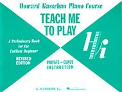 Teach Me To Play - Howard Kasschau - Piano G. Schirmer, Inc. - Adlib Music