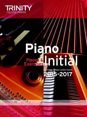 Piano Pieces & Exercises - Initial - for Trinity College London exams 2015-2017 - Piano Trinity College London