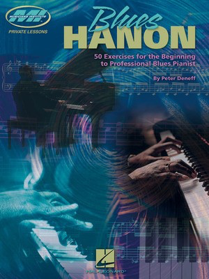 Blues Hanon - 50 Exercises for the Beginning to Professional Blues Pianist - Peter Deneff - Piano Musicians Institute Press Piano Solo