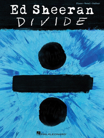 Divide - Ed Sheeran - Piano|Vocal|Guitar - Hal Leonard