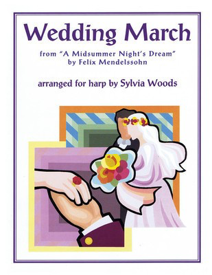 Wedding March from A Midsummer's Night Dream - for Harp - Felix Bartholdy Mendelssohn - Harp Sylvia Woods Hal Leonard