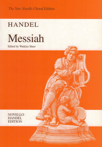 THE MESSIAH - HANDEL (ED. SHAW) - VOCAL SCORE - Novello