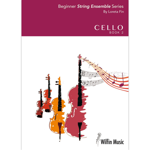Beginner String Ensemble Series: Book 2 - Cello Book by Loreta Fin Wilfin BSESVC02