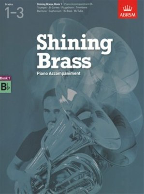 Shining Brass, Book 1, Piano Accompaniment B flat. - 18 Pieces for Brass, Grades 1-3 - ABRSM - ABRSM Piano Accompaniment