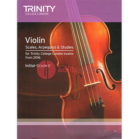 Violin Scales, Arpeggios & Studies Initial - Grade 8 - for Trinity College London exams from 2016 - Violin Trinity College London