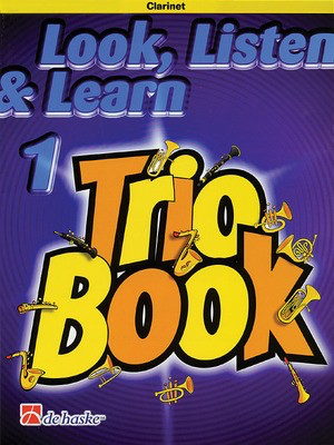 Look, Listen & Learn 1 - Trio Book - Clarinet - Jacob de Haan - Clarinet De Haske Publications Trio
