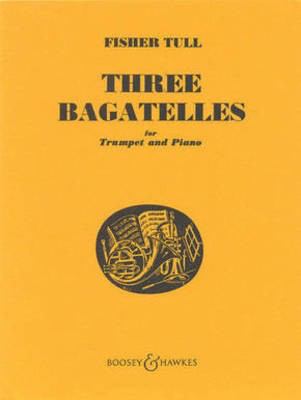 Three Bagatelles - for Trumpet and Piano - Fisher Tull - Trumpet Boosey & Hawkes