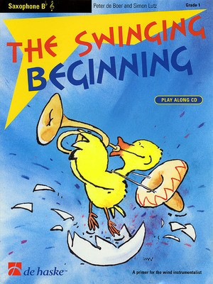 The Swinging Beginning - Tenor Sax/Soprano Sax - Peter de Boer - Soprano Saxophone|Tenor Saxophone De Haske Publications /CD