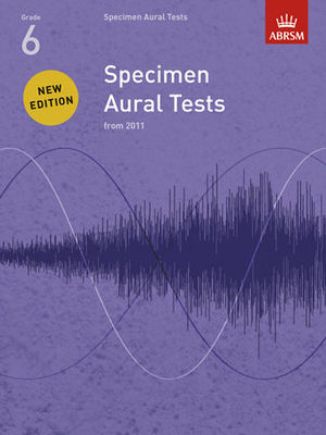 Specimen Aural Tests, Grade 6 - new edition from 2011 - ABRSM - ABRSM