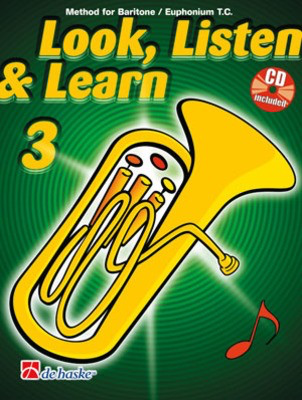 Look, Listen & Learn 3 Baritone / Euphonium TC - Method for Baritone / Euphonium TC - Jaap Kastelein|Michiel Oldenkamp - Baritone|Euphonium De Haske Publications Euphonium Solo /CD