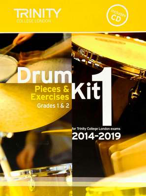 Drum Kit 1 Pieces & Exercises Grades 1 & 2 - for Trinity College London exams 2014-2019 - Drums Trinity College London /CD
