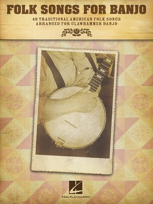 Folk Songs for Banjo - 40 Traditional American Folk Songs Arranged for Clawhammer Banjo by - Various - Banjo Michael Miles Hal Leonard