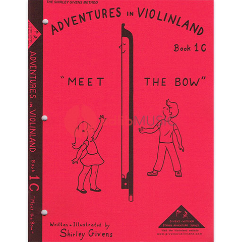 Adventures In Violinland Book 1C - Meet the Bow - Shirley Givens - Seesaw Music