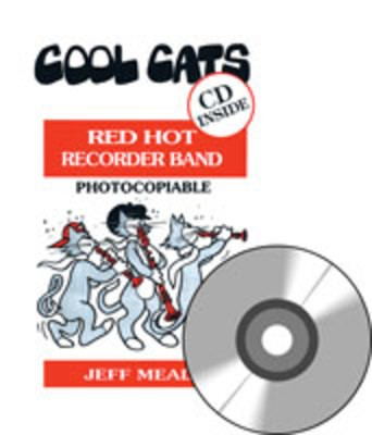 COOL CATS Red Hot Recorder Band - Photocopiable - Jeff Mead - Recorder Bushfire Press Recorder Quartet /CD