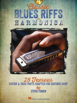 Classic Blues Riffs for Harmonica - 25 Famous Guitar & Bass Parts Adapted for Diatonic Harp - Harmonica Steve Cohen Hal Leonard /CD