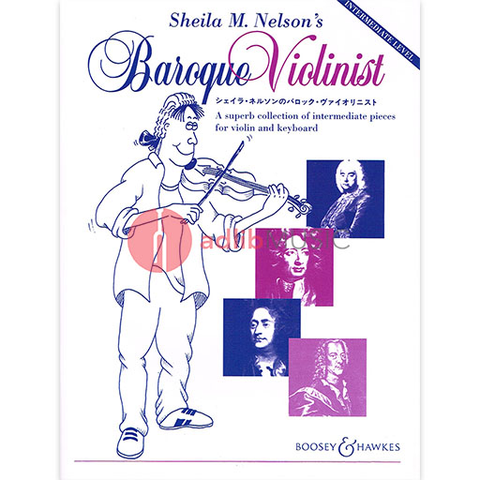 Sheila M. Nelson's Baroque Violinist - A superb collection of intermediate pieces - Violin Sheila Mary Nelson Boosey & Hawkes