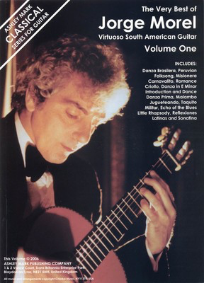 The Very Best of Jorge Morel - Volume 1 - Virtuoso South American Guitar - Jorge Morel - Classical Guitar|Guitar Ashley Mark Publishing Company