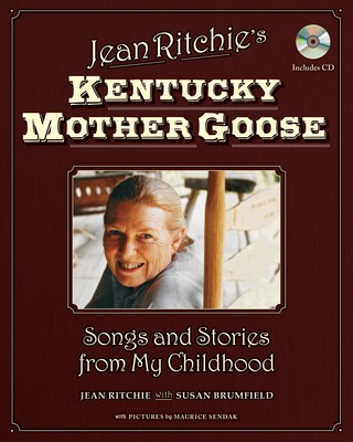 Jean Ritchie's Kentucky Mother Goose - Songs and Stories from My Childhood - Susan Brumfield|Jean Ritchie Hal Leonard Hardcover/CD